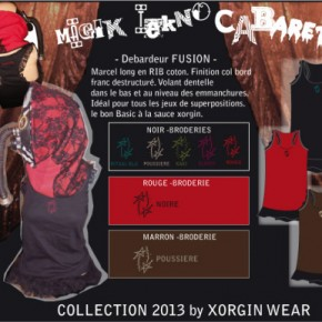 COLLECTION XORGIN 2013 - MagiK TeknO Cabaret